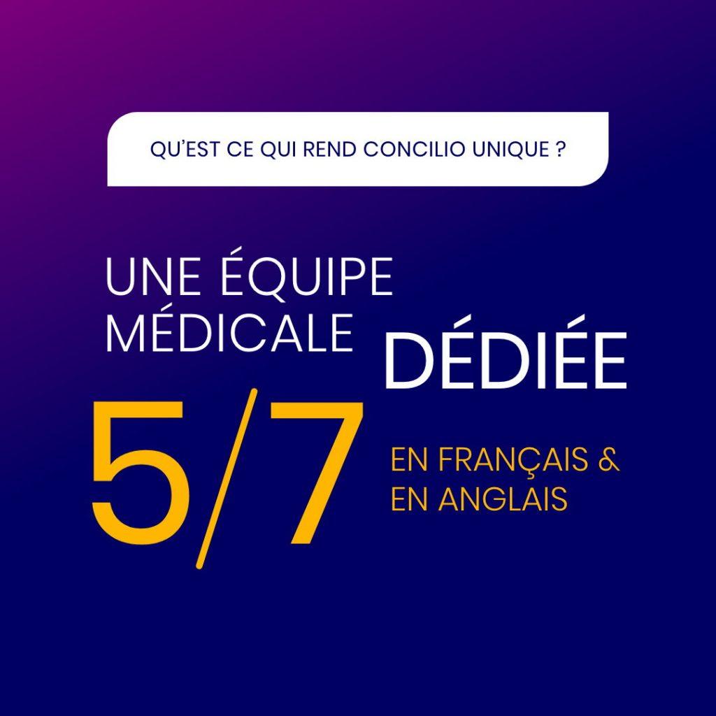 Une équipe médicale dédiée 5/7 en français et en anglais