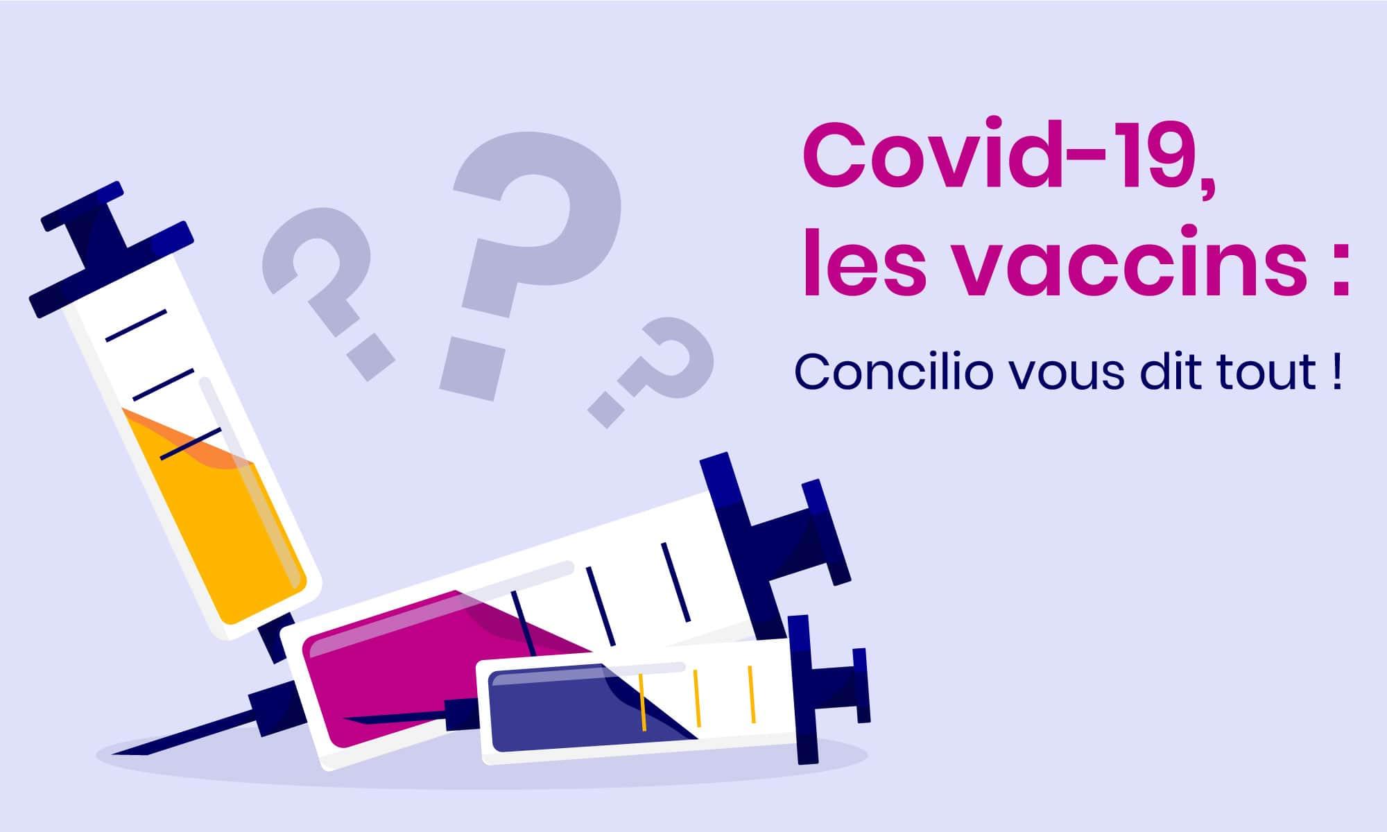 Covid-19 : Quels vaccins ? Où et comment se faire vacciner ?